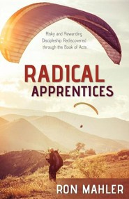 Radical Apprentices  -     By: Ron Mahler