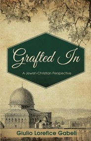 Grafted in: A Jewish-Christian Perspective  -     By: Giulio Lorefice Gabeli
