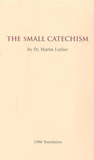The Small Catechism: 1986 Translation