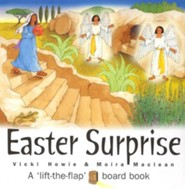 Easter Surprise: A Lift-The-Flap Board Book  -     By: Vickie Howie, Moira MacLean
