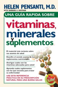 Una Guia Rapida de Vitaminas, Minerales y Suplementos - Quick Guide to Vitamins, Minerals, and Supplements (Spanish ed.) - eBook  -     By: Helen Pensanti