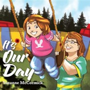 It's Our Day  -     By: Suzanne McCormick