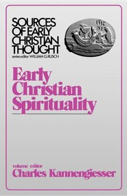 Early Christian Spirituality (Sources of Early Christian Thought)  -     Edited By: Charles Kannengiesser     By: Pamela Bright
