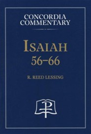 Isaiah 56-66 [Concordia Commentary]   -     By: Dr. R. Reed Lessing