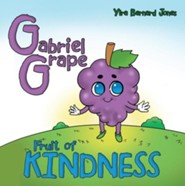 Gabriel Grape: Fruit of Kindness