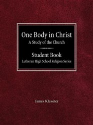One Body in Christ a Study of the Church Student Book Lutheran High School Religion Series