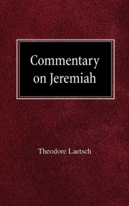 Commentary on Jeremiah  -     By: Theodore Laetsch