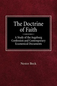 The Doctrine of Faith a Study of the Augsburg Confession and Contemporary Ecumenical Documents