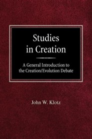 Studies in Creation a General Introduction to the Creation/Evolution Debate  -     By: John W. Klotz