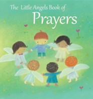 The Little Angels Book of Prayers  -     By: Elena Pasquali     Illustrated By: Dubravka Kolanovic