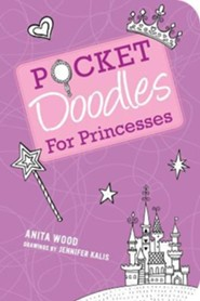 Pocket Doodles for Princesses  -     By: Anita Wood     Illustrated By: Jennifer Kalis