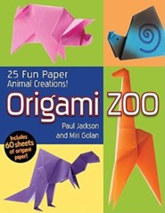 Origami Zoo: 25 Fun Paper Animal Creations!  -     By: Paul Jackson