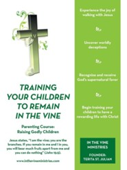 Training Your Children to Remain in  the Vine: Parenting Course: Raising Godly Children