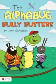 The Alphabug Bully Busters  -     By: Jeryl Christmas