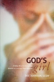 God's Girl: A Daily Word to Encourage Women to Live Out Their Purpose  -     By: Dee Johnson