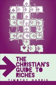 The Christian's Guide to Riches  -     By: Timothy Harris