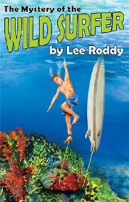 The Mystery of the Wild Surfer  -     By: Lee Roddy