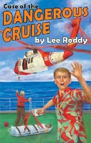 Case of the Dangerous Cruise  -     By: Lee Roddy