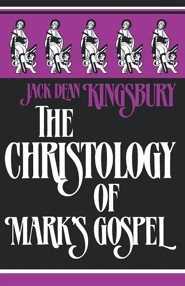 The Christology of Mark's Gospel  -     By: Jack Dean Kingsbury