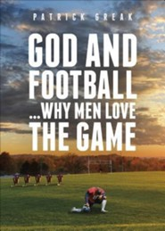 God and Football... Why Men Love the Game