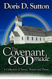 The Covenant God Made  -     By: Doris D. Sutton