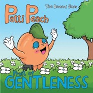 Patti Peach: Fruit of Gentleness
