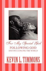 For My Special Girl: Following God and Influencing the World  -     By: Kevin L. Timmons