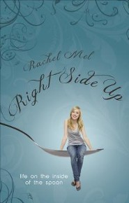Right Side Up: Life on the Inside of the Spoon  -     By: Rachel Mel