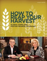 How to Reap Your Harvest Study Notes: A Companion Tool to the CD or DVD Series 50 Days of Prosperity  -     By: George Pearsons, Gloria Copeland