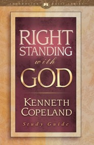 Right Standing with God Study Guide, Edition 2