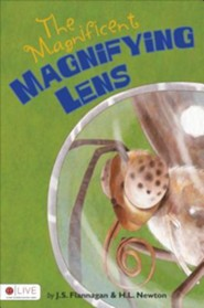 The Magnificent Magnifying Lens  -     By: J.S. Flannagan, H.L. Newton
