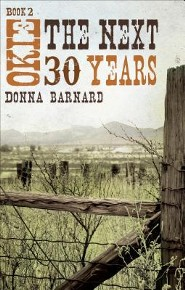 Okie: The Next 30 Years: Book 2  -     By: Donna Barnard
