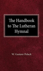 The Handbook of the Lutheran Hymnal  -     By: Gustave W. Polack