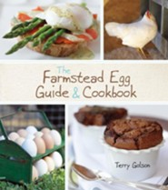 The Farmstead Egg Guide & Cookbook  -     By: Terry Golson