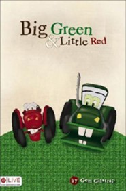 Big Green and Little Red  -     By: Geri Gilstrap