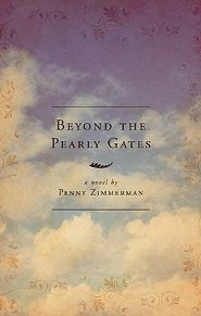 Beyond the Pearly Gates  -     By: Penny Zimmerman