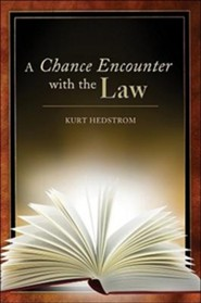 A Chance Encounter with the Law  -     By: Kurt Hedstrom