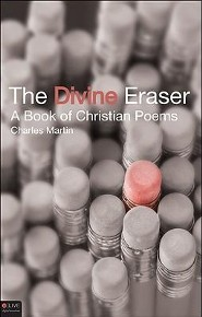 The Divine Eraser: A Book of Christian Poems  -     By: Charles Martin