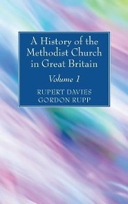 A History of the Methodist Church in Great Britain, Volume One