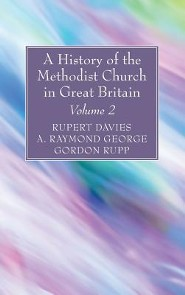 A History of the Methodist Church in Great Britain, Volume Two