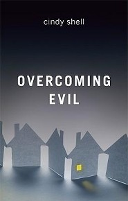 Overcoming Evil  -     By: Cindy Shell