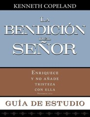 La Bendicion del Senor Guia de Estudio Blessing of the Lord Study Guide  -     By: Kenneth Copeland