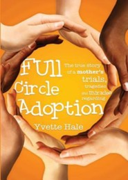 Full Circle Adoption  -     By: Yvette Hale