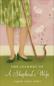 The Journey of a Shepherd's Wife  -     By: Virginia Cooper Stokes
