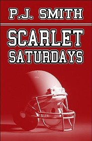 Scarlet Saturdays  -     By: P.J. Smith