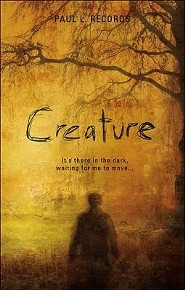 Creature: It's There in the Dark, Waiting for Me to Move..  -     By: Paul L. Records