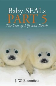 Baby Seals Part 5: The Year of Life and Death
