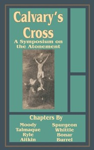 Calvary's Cross: A Symposium on the Atonement