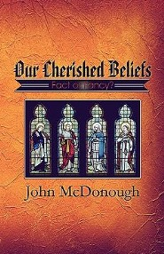 Our Cherished Beliefs: Fact or Fancy?  -     By: John McDonough