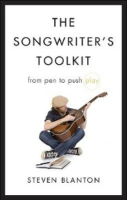 The Songwriter's Toolkit: From Pen to Push Play  -     By: Steven Blanton